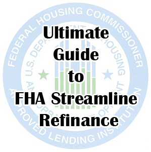 FHA Loans Streamline Refinance and Rates- A Complete Guide