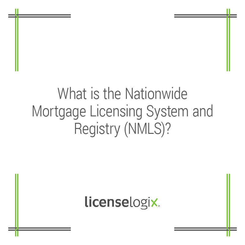 What is NMLS (Nationwide Mortgage Licensing System and Registry)?