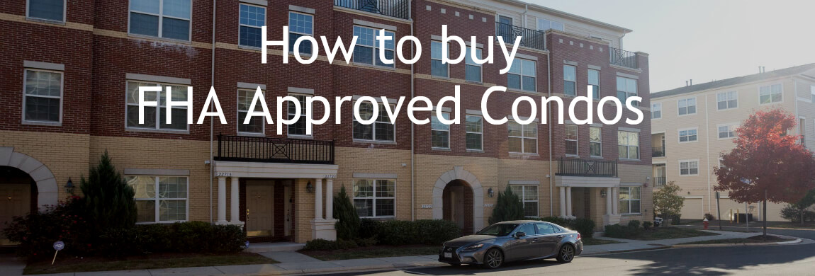 FHA Approved Condos: The Ultimate Guide