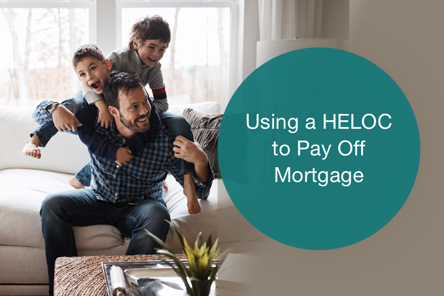 Using a HELOC to Pay Off Your Mortgage