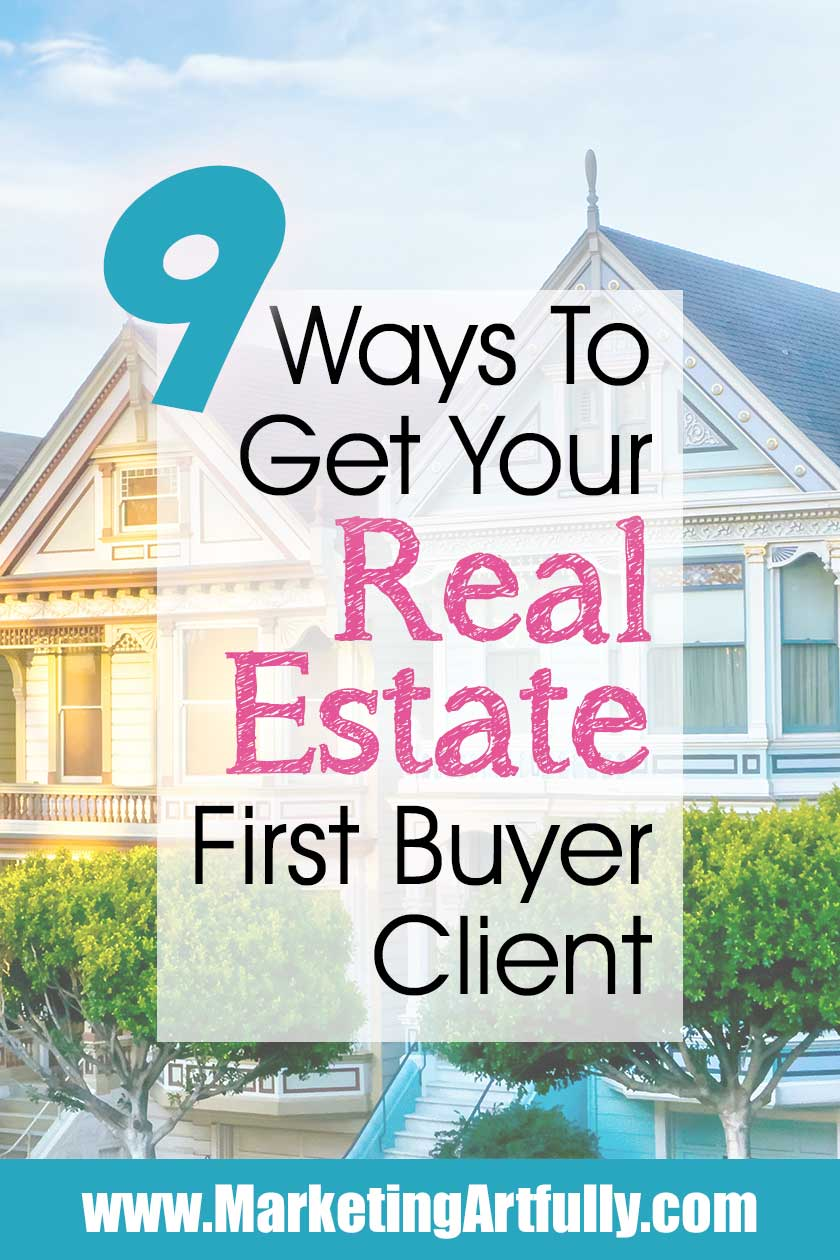 9 Ways To Get Your First Buyer Client - Real Estate Marketing.. Tips and Ideas for new real estate agents. If you are just getting started in your real estate career, this post is for you! Finding buyer clients is 10X easier than finding your first listing client! In fact, using just a few of the creative tips and ideas from this post, you could have more buyers in the car than you ever thought possible.